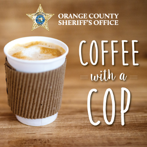 Cup of coffee with Sheriff's Office logo and text reading Coffee with a Cop